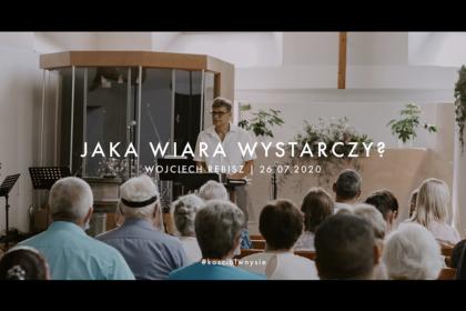 Jaka wiara wystarczy? - Wojciech Rębisz
