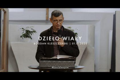 Dzieło wiary - Bogdan Kleszczyński